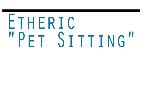 Etheric Pet Sitting